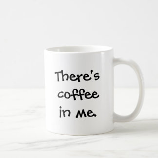 """Coffee in Me"" Coffee Mug"