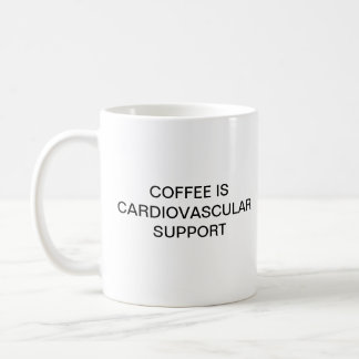 COFFEE IS CARDIOVASCULAR SUPPORT COFFEE MUG