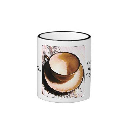 "Coffee is God's Way of Saying ""Hang in There"" Coffee Mug"
