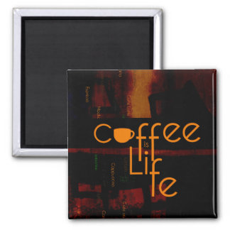 Coffee is Life Square Magnet