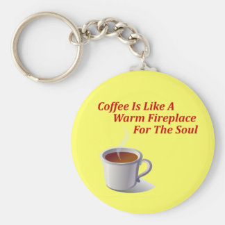 Coffee Is Like A Warm Fireplace For The Soul Key Ring