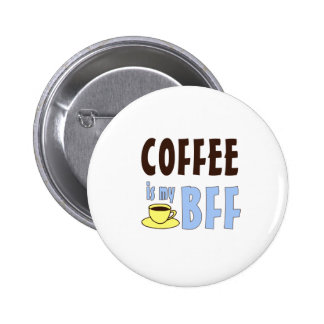 Coffee Is My BFF 6 Cm Round Badge