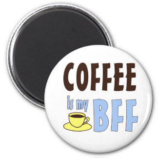 Coffee Is My BFF 6 Cm Round Magnet