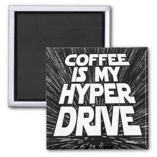 Coffee Is My Hyper Drive Square Magnet