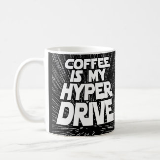 Coffee Is My Hyperdrive Geeky Space Mug