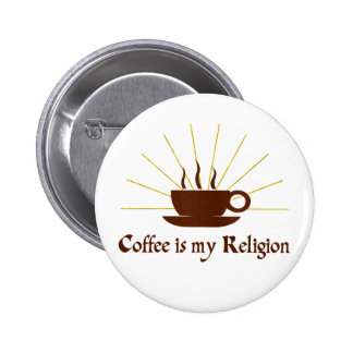 Coffee is my Religion Pinback Buttons