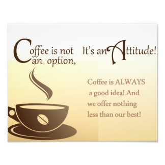 COFFEE IS NOT AN OPTION, ITS AN ATTITUDE PHOTO PRINT