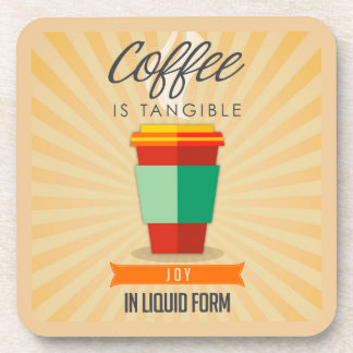 Coffee is Tangable Joy in Liquid Form Coaster