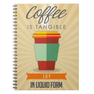 Coffee is Tangable Joy in Liquid Form Notebook