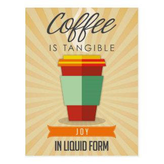 Coffee is Tangable Joy in Liquid Form Postcard