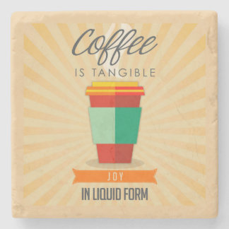 Coffee is Tangable Joy in Liquid Form Stone Coaster