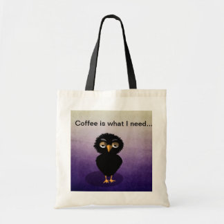 Coffee is what I need… Bag