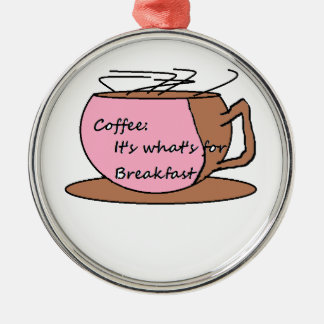 Coffee: It's What's for Breakfast Silver-Colored Round Decoration