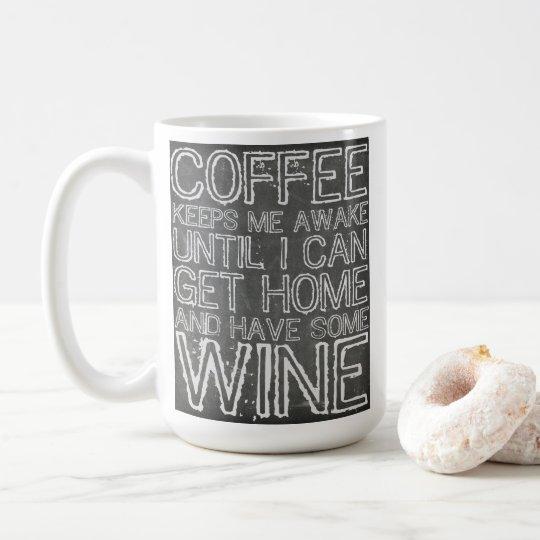 Coffee Keeps Me Awake Until Wine Coffee Mug