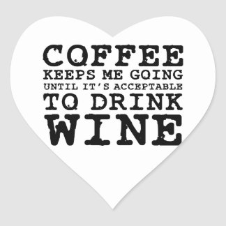 Coffee Keeps Me Going Until Wine Heart Sticker