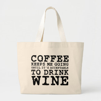Coffee Keeps Me Going Until Wine Jumbo Tote Bag