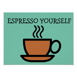 Coffee Kitchen Signs Posters, Espresso Yourself