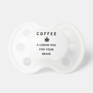 Coffee Liquid Hug For Your Brain Dummy