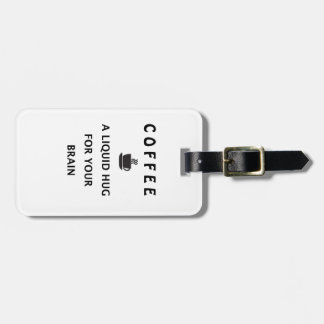 Coffee Liquid Hug For Your Brain Luggage Tag