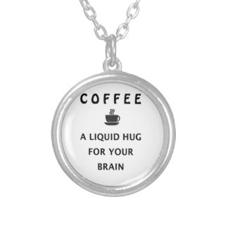 Coffee Liquid Hug For Your Brain Silver Plated Necklace