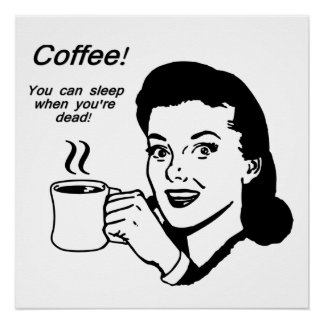 """Coffee Lover Funny 20"""" x 20"""" Perfect Poster"""