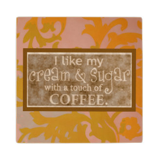 COFFEE LOVERS QUOTE WOODEN COASTER MAPLE WOOD COASTER