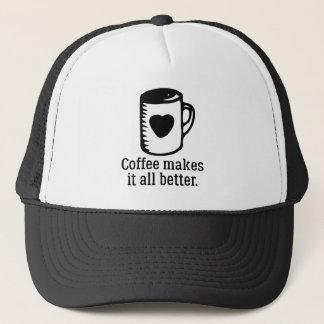 Coffee Makes It All Better Trucker Hat