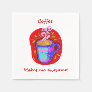 """""""Coffee makes me Awesome"""" Fun Quote Coffee Lover Paper Napkins"""