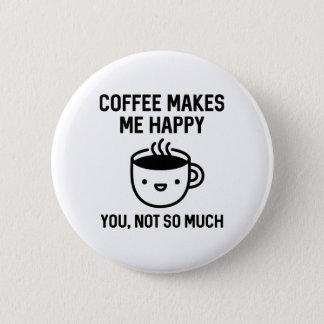 Coffee Makes Me Happy 6 Cm Round Badge