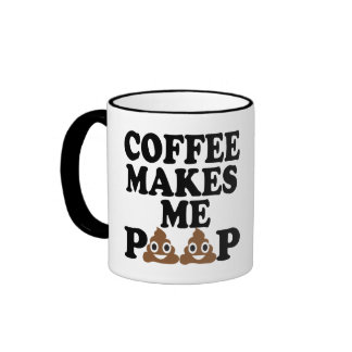 COFFEE MAKES ME POOP RINGER MUG