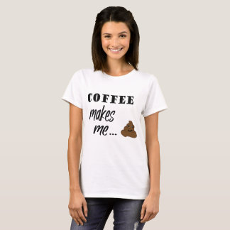 Coffee makes me poop word art t-shirt