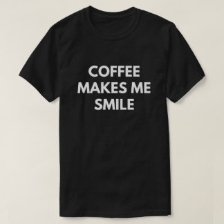 Coffee Makes Me Smile T-Shirt