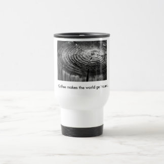 """Coffee makes the world go 'round"" Mug"