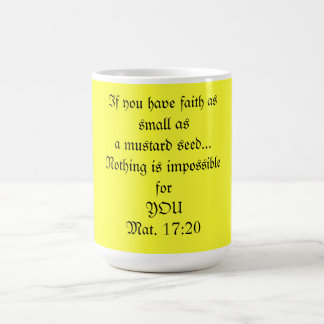 Coffee mu, Faith of a Mustard Seed Mug