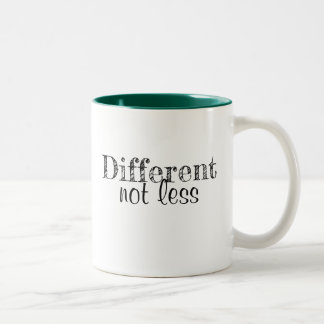 """Coffee Mug """"Different not less"""""""