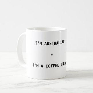 Coffee Mug - I'm Australian = I'm a Coffee Snob