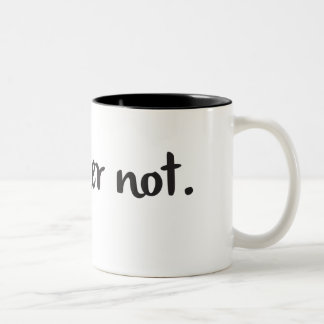 """Coffee Mug + Sarcastic Quote """"I'd Rather Not"""""""