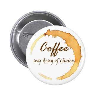 Coffee - My Drug of Choice 6 Cm Round Badge