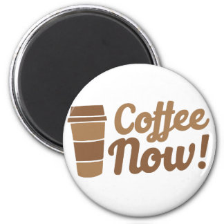 coffee now magnet