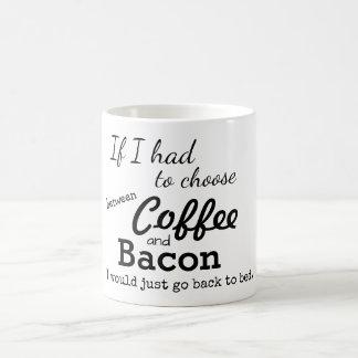 Coffee Or Bacon Funny Mug