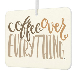 Coffee Over Everything Air Freshener