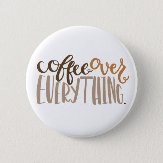 Coffee Over Everything Button