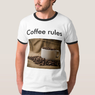 Coffee rules T-shirt
