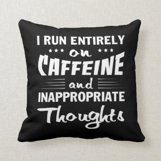 Coffee Run Caffeine Inappropriate Thoughts Cushion