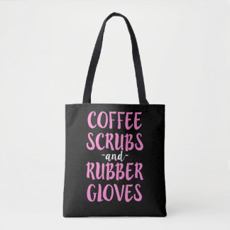 Coffee Scrubs and Rubber Gloves Nurse Shirt Women Tote Bag