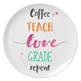 Coffee Teach Love Grade Repeat - Warm Colors Plate
