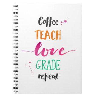 Coffee Teach Love Grade Repeat - Warm Colors Spiral Notebook