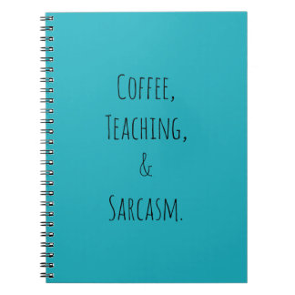 Coffee, Teaching, and Sarcasm Notebook
