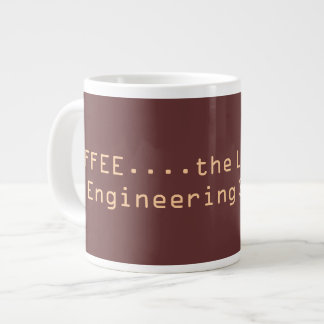 COFFEE...the Lifeline of an Engineering Student... Giant Coffee Mug
