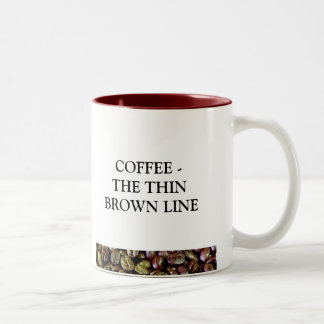 COFFEE THE THIN BROWN LINE Two-Tone MUG